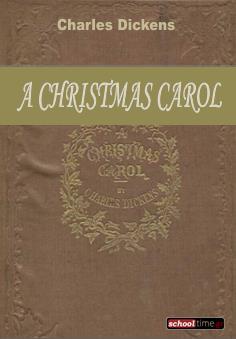«A Christmas Carol», by Charles Dickens. Δωρεάν e-book, Εκδόσεις schooltime.gr
