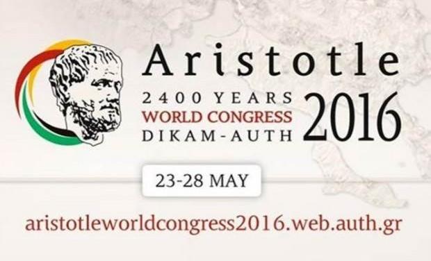 Διεθνές Συνέδριο «Αριστοτέλης 2400 Χρόνια», 23-28 Μαΐου 2016, Α.Π.Θ.