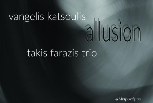 Νέο άλμπουμ: Vangelis Katsoulis – «Allussion» / Takis Farazis Trio