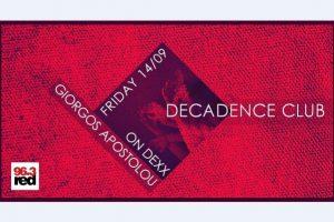 Ο Γιώργος Αποστόλου στα Dexx του Decadence Club