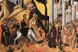 Κυριακή των Βαΐων - Η ανάμνηση της εισόδου του Ιησού Χριστού στα Ιεροσόλυμα
