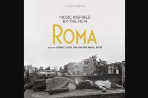 Music inspired by the film ROMA - 14 «all star» καλλιτέχνες στη συλλογή της χρονιάς